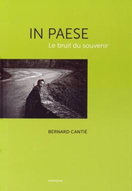Bernard Cantié - In Paese, le bruit du souvenir
