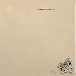 Flowers bloom, Butterflies come (Vinyl)