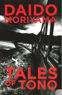 Daido Moriyama - Tales of Tono