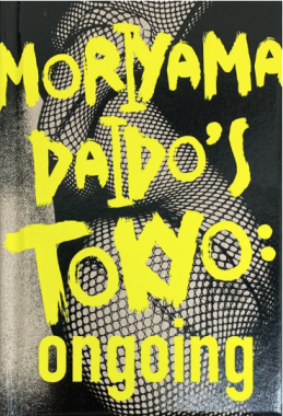 Daido Moriyama - Moriyama Daido's Tokyo: ongoing