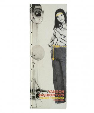 YANGON FASHION 1979 – Fashion=Resistance
